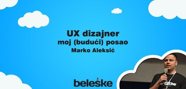 Marko Aleksić UX dizajner moj budući posao