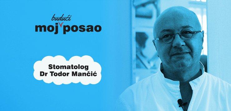 Kako izgleda posao stomatolog - Moj budući posao - dr Todor Mančić