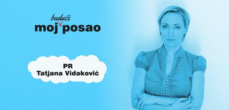 Kako izgleda PR posao - Tatjana Vidaković PR sajta Poslovi Infostud - Moj Budući Posao