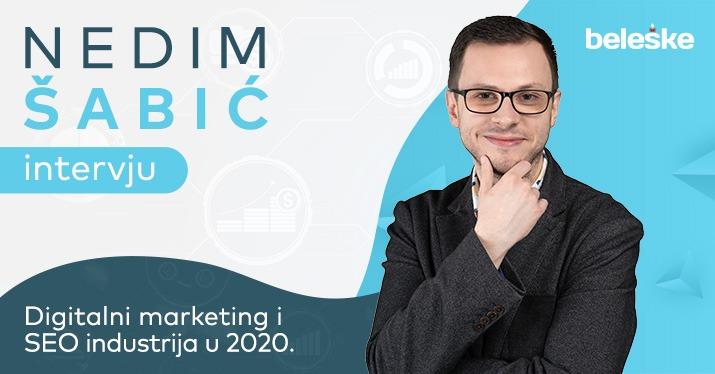 Nedim Šabić intervju za Beleške - digitalni marketing i SEO industrija